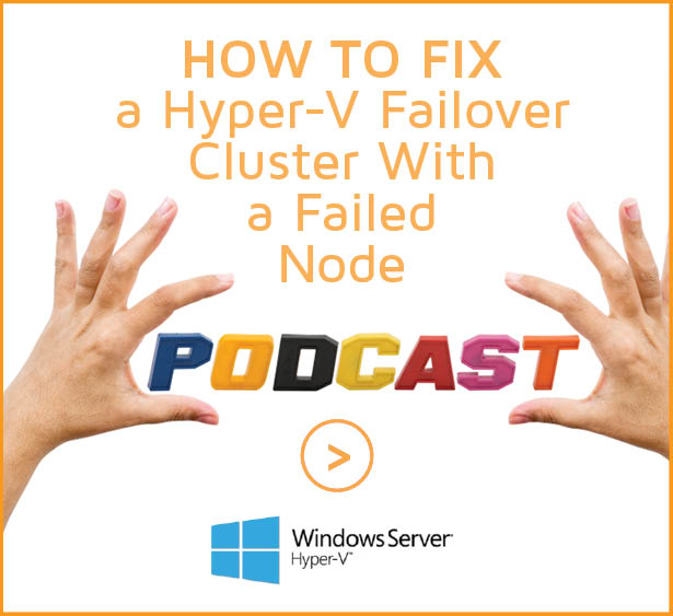 How to fix a Hyper-V Failover Cluster with a Failed Node